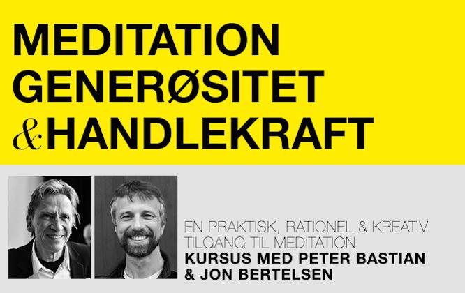 Meditation, generøsitet og handlekraft med Peter Bastian og Jon Bertelsen